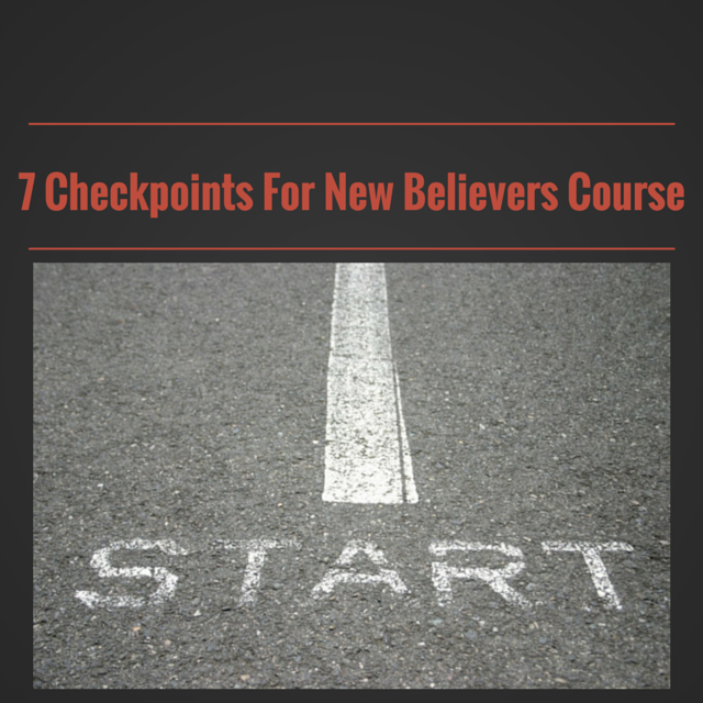 7 Checkpoints For New Believers Course
