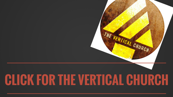 THE VERTICAL CHURCH